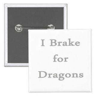 Freno para los dragones grises pins