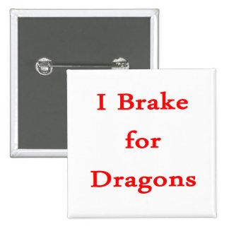 Freno para los dragones rojos pin