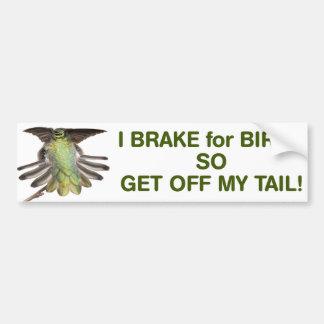 Freno para los pájaros así que consiga de mi cola pegatina para auto