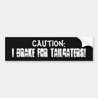 ¡Freno para Tailgaters! Etiqueta De Parachoque