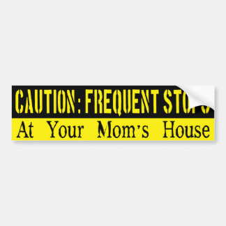 Frequent Stops, Your Mama Bumper Sticker