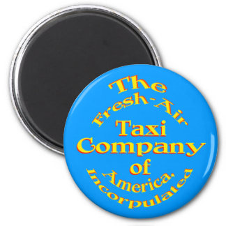 Fresh-Air Taxi Company of America, Incorpulated 2 Inch Round Magnet