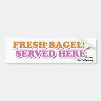 Fresh bagels served here bumper stickers