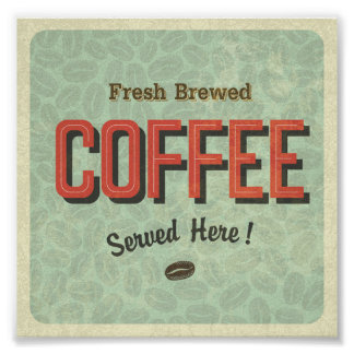 Fresh Brewed Coffee Served Here Poster