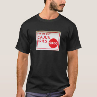Fresh Cut Cajun Fries Food Advertisement Sign T-Shirt