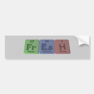 Fresh-Fr-Es-H-Francium-Einsteinium-Hydrogen.png Bumper Sticker