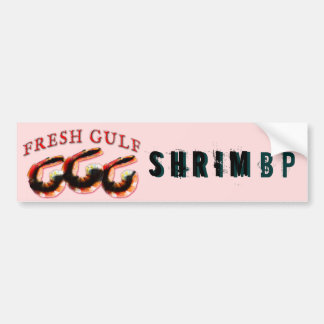 Fresh Gulf Shrimbp Bumper Sticker