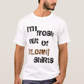 fresh out of... T-Shirt