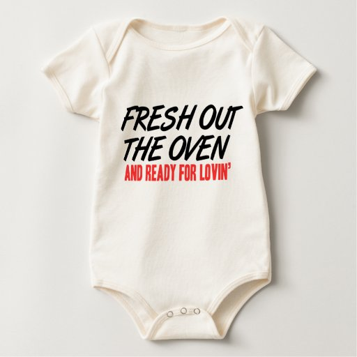 Fresh out the Oven and Ready for Lovin' Bodysuits