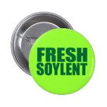 Fresh Soylent Pin