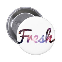 fresh, nebula, boho, hipster, cool, funny, typography, fashion, space, style, fun, hip, text, graphic, art, button, Button with custom graphic design