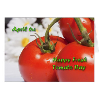 Fresh Tomato Day Card April 6