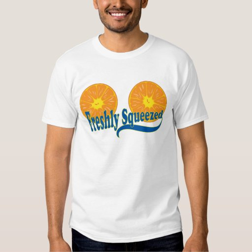 Freshly Squeezed T-shirt