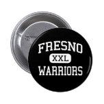 Fresno - Warriors - High - Fresno California Button
