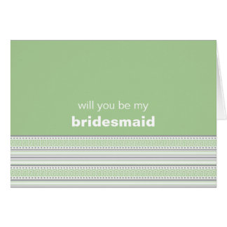 Fret Stripe pistachio Be My Bridesmaid Greeting Card
