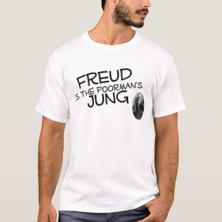 Freud Is The Poorman's Jung T-Shirt