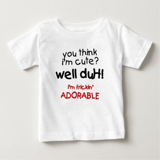 Frickin' Adorable Funny Baby Shirts