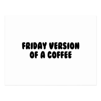 Friday Coffee Postcard
