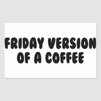 Friday Coffee Rectangular Sticker