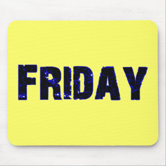 Friday Day of the Week Merchandise Mouse Pad