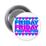 Friday Fun Fun Fun 2 Inch Round Button