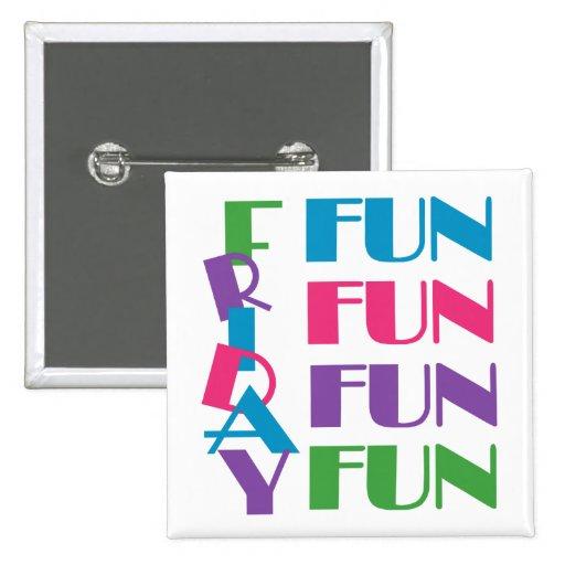 Friday! Fun Fun Fun! 2 Inch Square Button