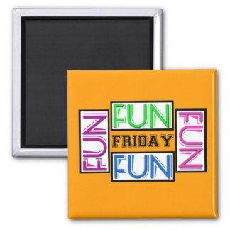 Friday! Fun Fun Fun Fun! 2 Inch Square Magnet