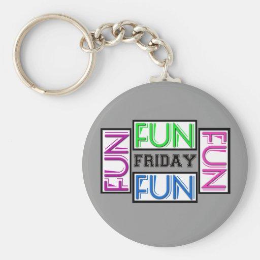 Friday! Fun Fun Fun Fun! Keychain