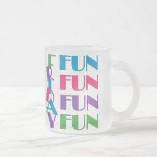 Friday Fun Fun Fun Coffee Mugs