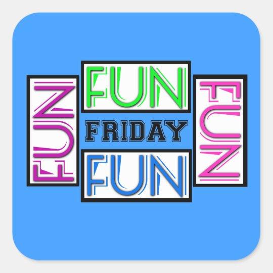 Friday in Black... with Fun X 4! Square Sticker