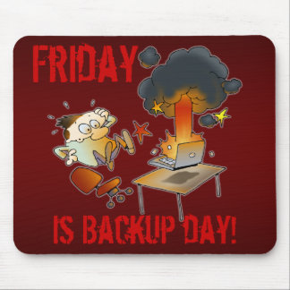 Friday Is Backup Day! Mouse Pad