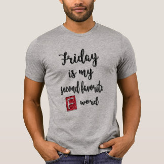 friday is my second f-word funny T-shirt design