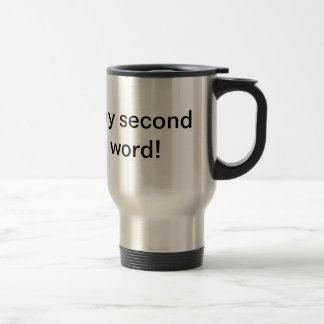FRIDAY is my second favorite F word! Coffee Mug