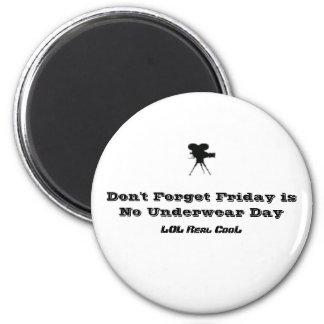 Friday is No Underwear Day Round Magnet