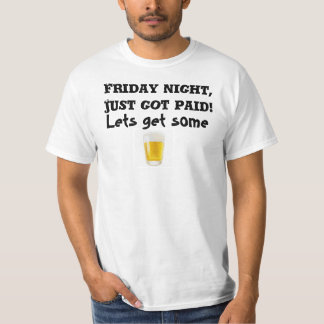 FRIDAY,JUST GOT PAID,BEER tee