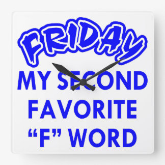 """Friday My 2nd Favorite """"F"""" Word Square Wall Clock"""