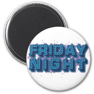 Friday Night Magnet