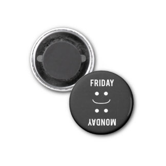 Friday Smiles Monday Frowns 1 Inch Round Magnet
