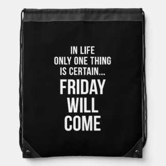 Friday Will Come Funny Office Gifts Black White Drawstring Bag