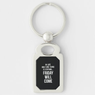Friday Will Come Funny Office Gifts Black White Silver-Colored Rectangular Metal Keychain