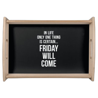 Friday Will Come Funny Office Gifts Black White Serving Tray