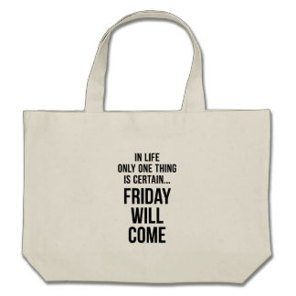 Friday Will Come Funny Team Motivation White Canvas Bags