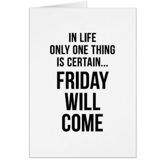 Friday Will Come Funny Team Motivation White Card