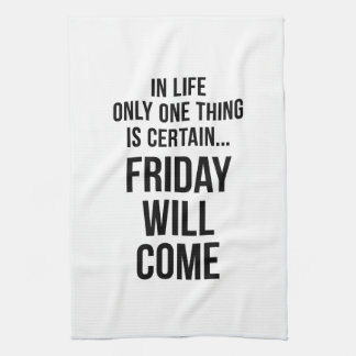 Friday Will Come Funny Team Motivation White Kitchen Towel