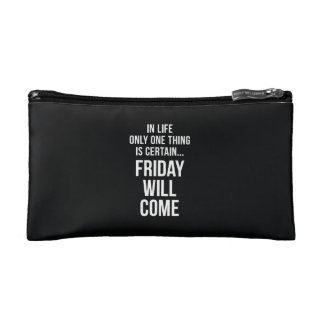 Friday Will Come Funny Work Quote Black White Cosmetics Bags