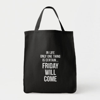 Friday Will Come Funny Work Quote Black White Canvas Bag