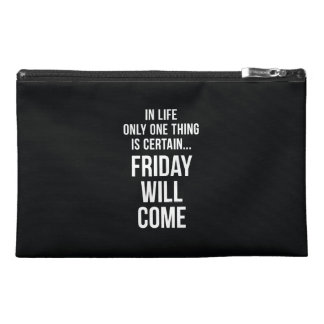 Friday Will Come Funny Work Quote Black White Travel Accessory Bags