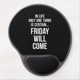 Friday Will Come Funny Work Quote Black White Gel Mouse Pad