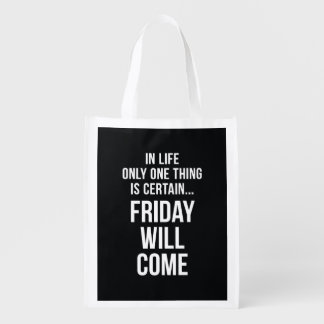 Friday Will Come Funny Work Quote Black White Grocery Bags