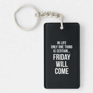 Friday Will Come Funny Work Quote Black White Keychain